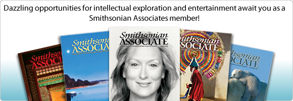 Dazzling opportunities for intellectual exploration and entertainment await you as a Smithsonian Resident Associate!
