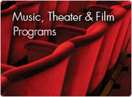 Music, Theater, and Film
