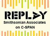 REPLAY - Smithsonian Associates on C-SPAN